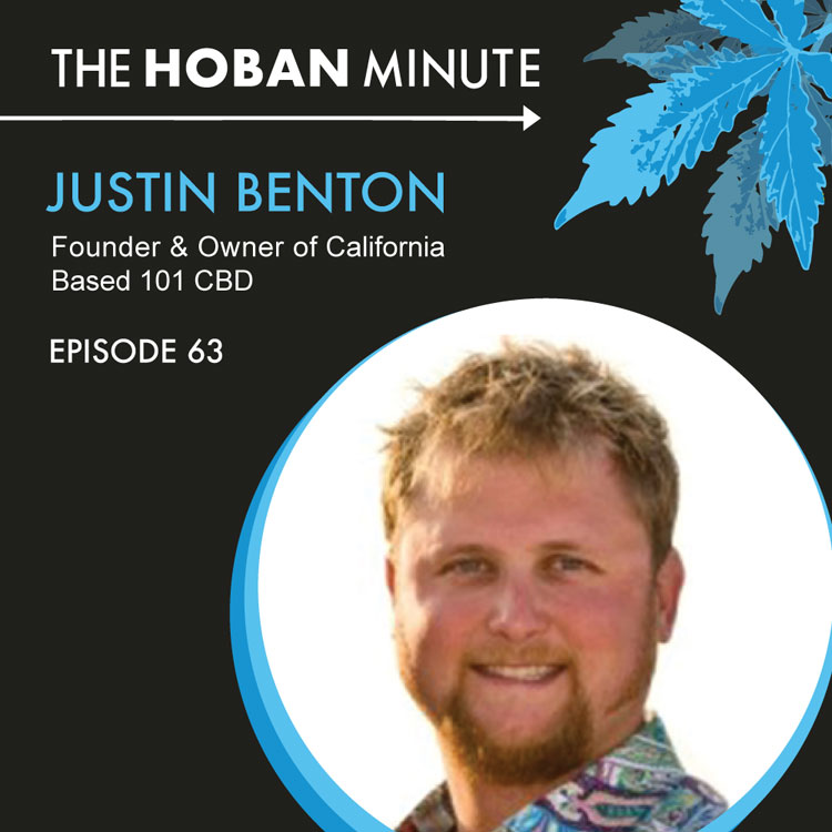 101 CBD CEO Justin Benton Lets His Light Shine on The Hoban Minute Law Group Podcast
